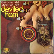 Deviled Ham - I Had Too Much To Dream Last Night LP