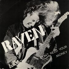 Raven - Don't Need Your Money / Wiped Out 7inch