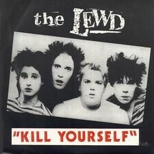 The Lewd - Kill Yourself 7inch