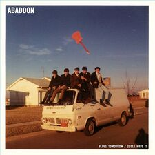 Abaddon - Blues Tomorrow / Gotta Have It 7-Inch