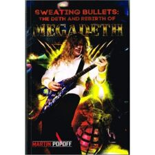Sweating Bullets: The Deth And Rebirth Of Megadeth Book