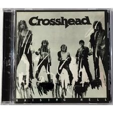Crosshead - Raising Hell CD
