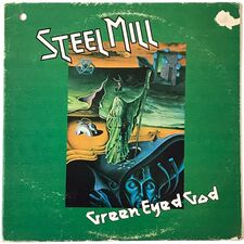 Steel Mill - Green Eyed God LP