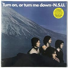 N.S.U. - Turn On, Or Turn Me Down LP BT5014
