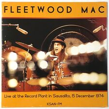 Fleetwood Mac - Live At The Record Plant In Sausalito, 15 December 1974 LP RLL021