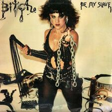Bitch - Be My Slave LP MBR1007
