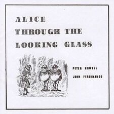 Howell, Peter & John Ferdinando - Alice Through the Looking Glas ACLN1015CD