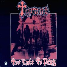 Tyrant - Too Late to Pray LP MB 8157