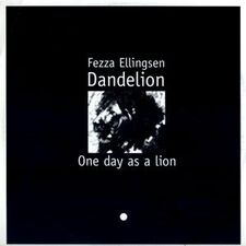 Fezza Ellingsen Dandelion - One Day as a Lion 2-LP