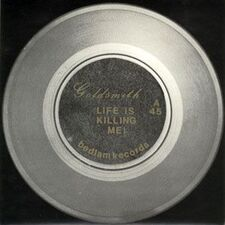Goldsmith - Life Is Killing Me 7-Inch BLM 001