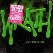 Wrath - Nothing To Fear LP