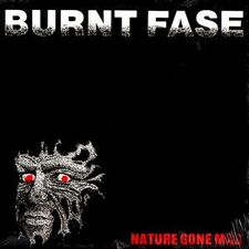 Burnt Fase - Nature Gone Mad LP FRS-001
