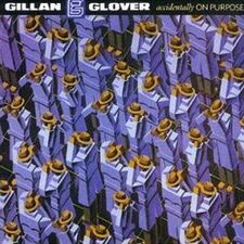 Gillan and Glover - Accidentally On Purpose CD 670211