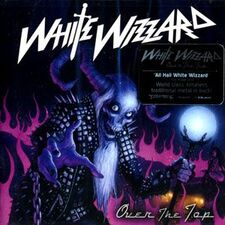 White Wizzard - Over the Top CD Mosh383