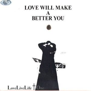 Love Live Life + One - Love Will Make A Better You LP