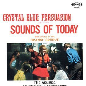 Orange Groove - Crystal Blue Persuasion and other Sounds of Today LP