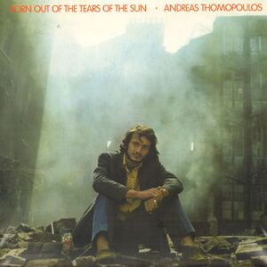 Andreas Thomopoulos - Born Out of the Tears of the Sun LP