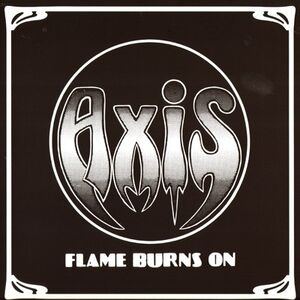 Axis - Flame Burns On LP