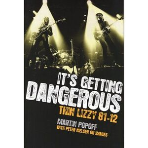 It's Getting Dangerous : Thin Lizzy 81-82 Book