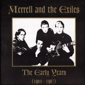 Merrell and the Exiles - The Early Years (1964-1967) LP