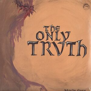 Morly Grey - The Only Truth LP