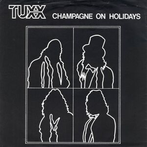 Tuxx - Champagne On Holidays / Too Strange 7inch