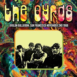 The Byrds - Avalon Ballroom, San Francisco November 2nd 1968 CD