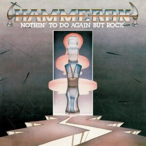 Hammeron - Nothin' To Do Again But Rock CD