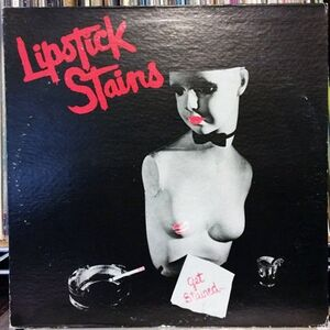Lipstick Stains - Get Stained LP