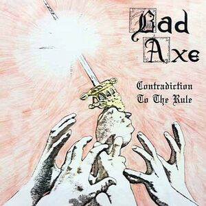 Bad Axe - Contradiction To The Rule CD