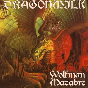 Dragonmilk - Wolfman Macabre CD
