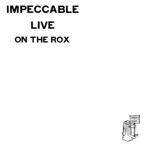 Impeccable - Live On The Rox CD