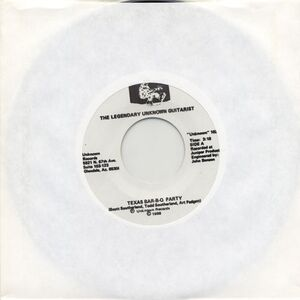 Legendary Unknown Guitarist - Texas Bar-B-Q Party 7inch