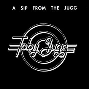Toby Jugg - A Sip From The Jugg CD.