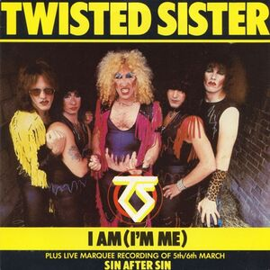 Twisted Sister - I Am (I'm Me) 7inch