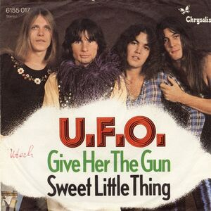 UFO - Give Her The Gun / Sweet Little Thing (single)