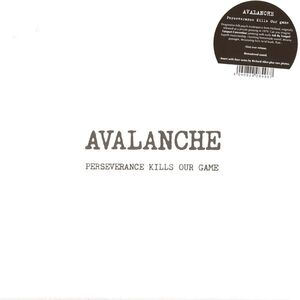 Avalanche - Perseverance Kills Our Game LP