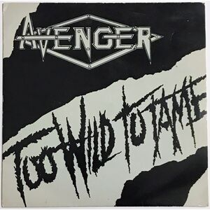 Avenger - Too Wild To Tame 7-Inch