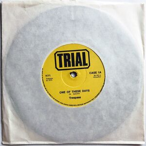 Trespass - One Of These Days 7-Inch