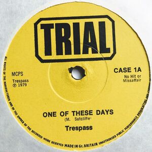 Trespass - One Of These Days single 1979