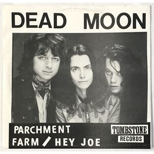Dead Moon - Parchment Farm / Hey Joe 7-Inch Tombstone