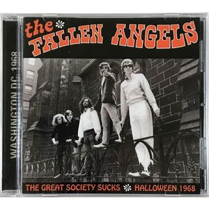 Fallen Angels, The - The Great Society Sucks Halloween 1968 CD CICD-1068