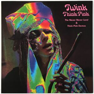 Twink - Think Pink: Never Neverland and Think Pink Demos LP AK 406
