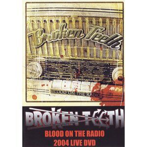 Broken Teeth - Blood on the Radio Live 2004 DVD