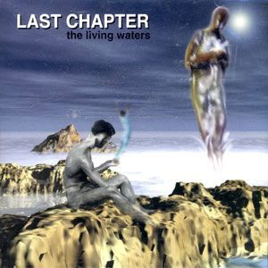 Last Chapter - The Living Waters CD