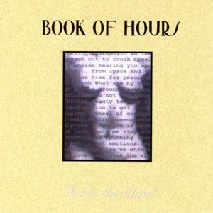 Book of Hours - Art to the Blind CD RHCD16