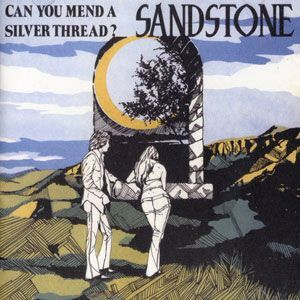 Sandstone - Can You Mend A Silver Thread CD LION 648