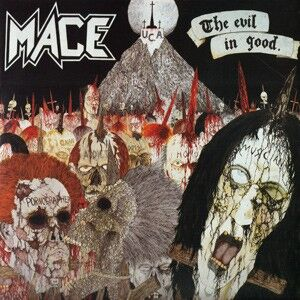 Mace - The Evil In Good LP