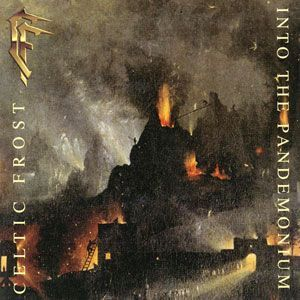 Celtic Frost - Into the Pandemonium CD 740052