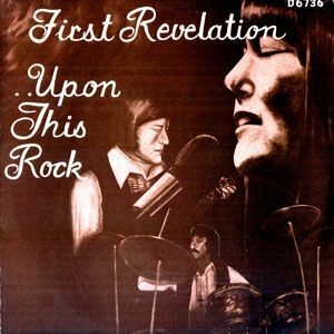 First Revelation - Upon this Rock LP D 6736
